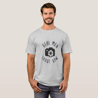 Real Men shoot Raw Funny shirt for Photographers