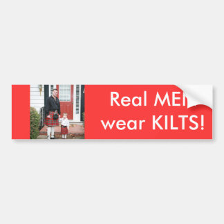 Real MEN wear KILTS! Bumper Sticker