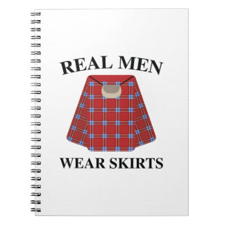 Real Men Wear Skirts Note Book