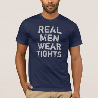 Real Men Wear Tights T-Shirt