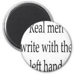 Real Men Write With The Left Hand Fridge Magnet