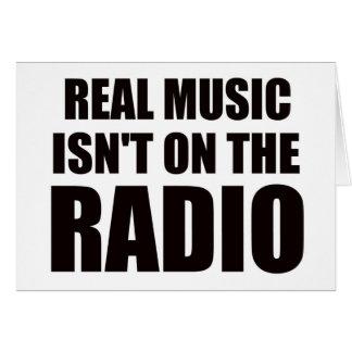 Real music isn't on the radio card