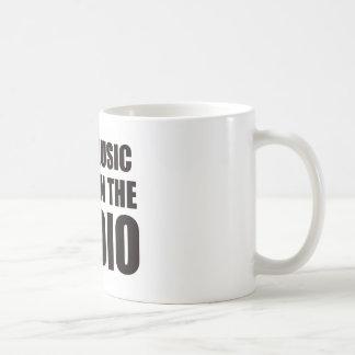 Real music isn't on the radio coffee mugs