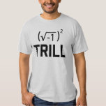 Real Numbers are Trill T Shirt