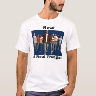 , Real, People Do Real Things!! T-Shirt