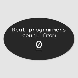 Real programmers count from 0 oval sticker