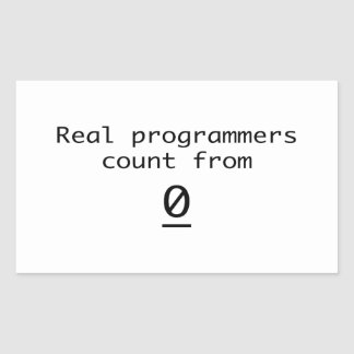Real programmers count from 0 rectangular sticker