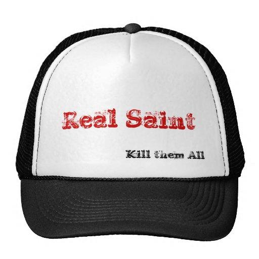 Real Saint, Kill them All Hats