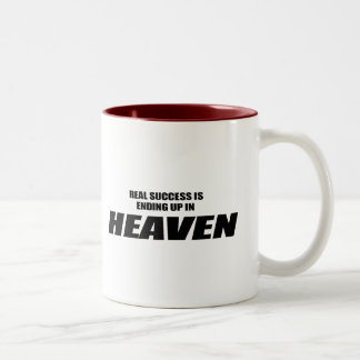 Real success is ending up in heaven mugs