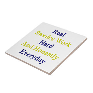 Real Swedes Work Hard And Honestly Everyday Small Square Tile