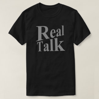 Real Talk T-Shirt