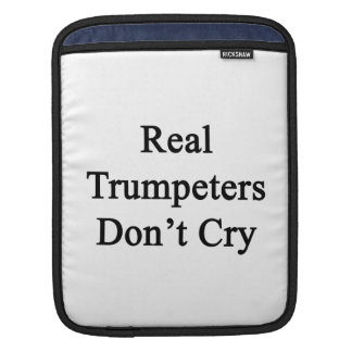Real Trumpeters Don't Cry iPad Sleeve