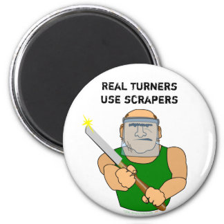 Real Turners UseScrapers Funny Woodturning Cartoon 6 Cm Round Magnet