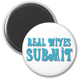 Real Wives Submit 6 Cm Round Magnet
