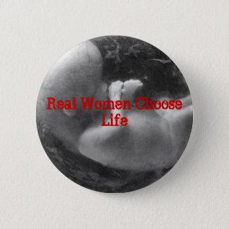 Real Women Choose Life 6 Cm Round Badge