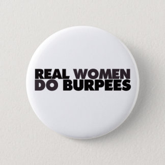 Real Women Do Burpees 6 Cm Round Badge