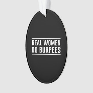 Real Women Do Burpees Ornament
