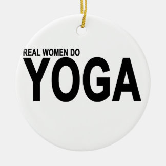 REAL WOMEN DO YOGA.png Round Ceramic Decoration