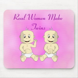 Real Women Make Twins Mousepad