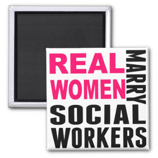 Real Women Marry Social Workers Square Magnet