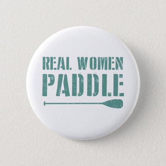 Real Women Paddle 6 Cm Round Badge