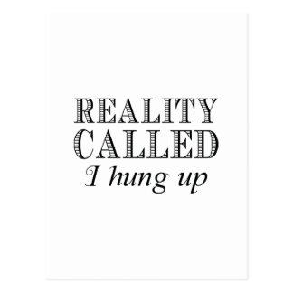 Reality Called I Hung Up Postcard