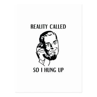 Reality Called So I Hung Up Postcard