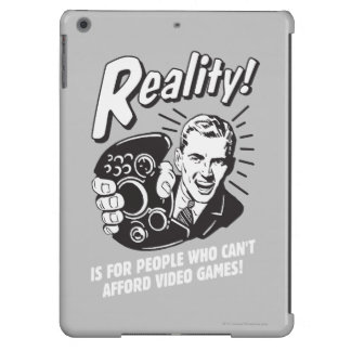 Reality: Can't Afford Video Games iPad Air Cases
