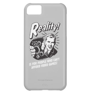Reality: Can't Afford Video Games iPhone 5C Case