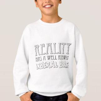 reality has a well know liberal bias on light shir sweatshirt