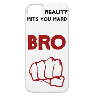 Reality Hits you Hard BRO! Barely There iPhone 5 Case