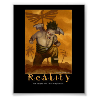 Reality inspirational poster