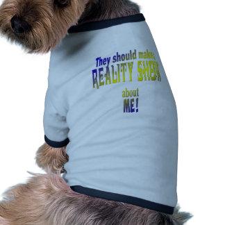Reality Show Pet Tshirt