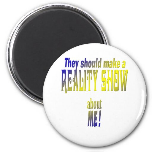 Reality Show Magnets
