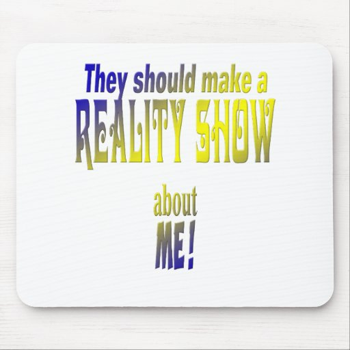 Reality Show Mouse Pads