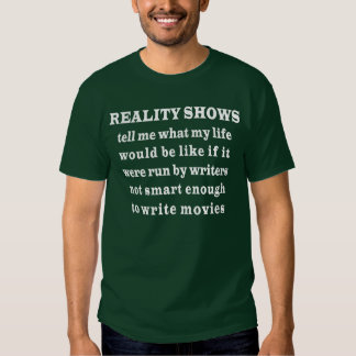 Reality Shows Shirts
