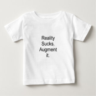 Reality sucks. Augment it Baby T-Shirt