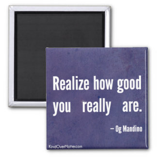 Realize how good you really are square magnet