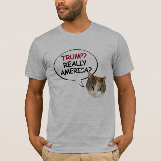 Really America - Kitties against Trump -- Anti-Tru T-Shirt