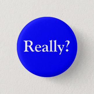 Really? Button