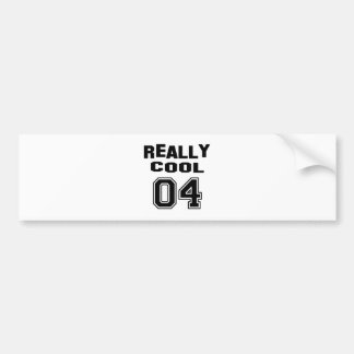 Really Cool 04 Bumper Stickers