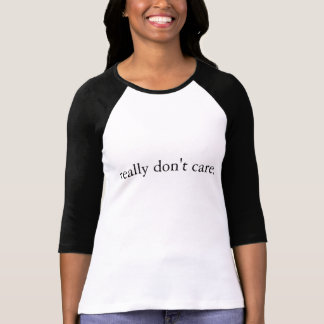 """really don't care"" baseball t-shirt"