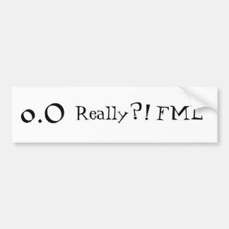 Really?! FML - Bumper sticker