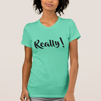 Really surprize expression quote Funny  t-shirt