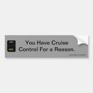 Reason for Cruise Control Car Bumper Sticker