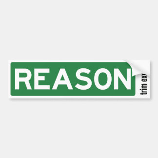 Reason Road Sign Bumper Sticker