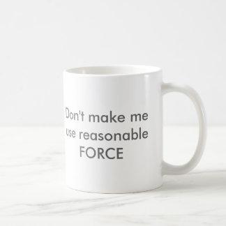 Reasonable Force Coffee Mug