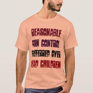 Reasonable Gun Control Preferred Over Dead Childre T-Shirt