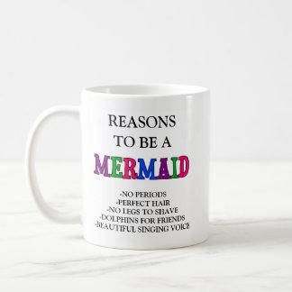 Reasons to be a Mermaid Mug