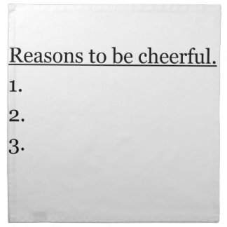 Reasons To Be Cheerful.. Napkin
